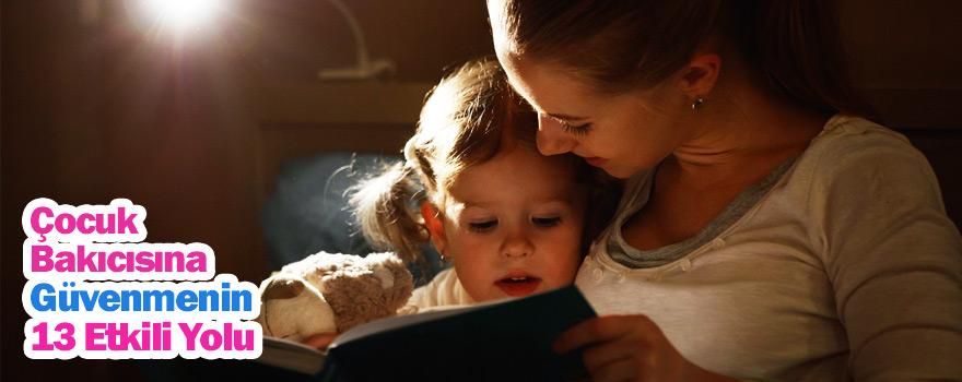 Çocuk bakıcısına güvenmenin etkili yolu