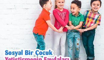 Sosyal Bir Çocuk Yetiştirmenin Faydaları