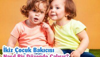 İkiz çocuk bakıcısı nasıl bir düzende çalışır?